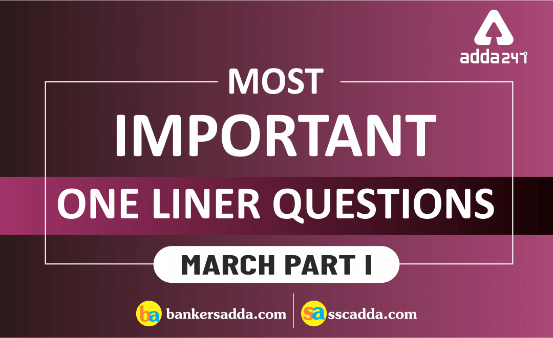 Current Affairs March 2019 - One Liners Questions| Part-I ...