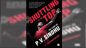 """A book titled """"Shuttling to the Top: The Story of P.V. Sindhu"""", released_50.1"""