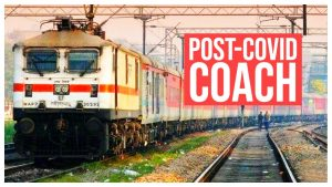 Indian Railways creates 'Post-Covid Coach' to ensure safer journey_50.1