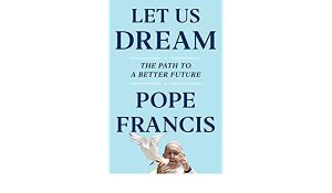 """A new book titled """"Let Us Dream"""" by Pope Francis_50.1"""