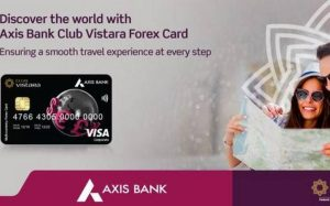 Axis Bank tie-up with Vistara to launch co-branded forex card_50.1