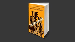 """A book titled """"Pandemonium: The Great Indian Banking Tragedy"""" by T. Bandyopadhyay_50.1"""